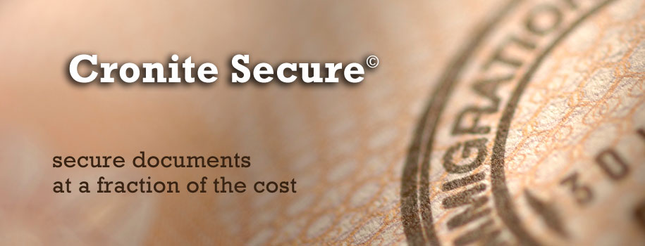 Cronite Secure: conterfeit-proof documents at a fraction of the cost